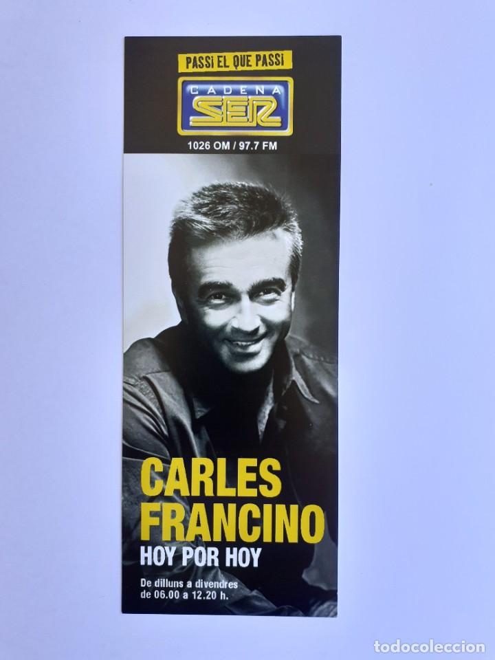 MARCAPÁGINAS O FLYER DE CARLES FRANCINO, HOY POR HOY, CADENA SER, RADIO REUS (Radios, Gramófonos, Grabadoras y Otros - Catálogos, Publicidad y Libros de Radio)