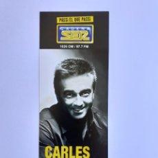 Radios antiguas: MARCAPÁGINAS O FLYER DE CARLES FRANCINO, HOY POR HOY, CADENA SER, RADIO REUS. Lote 271831618