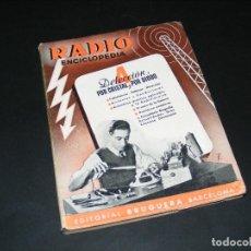 Radio antiche: RADIO ENCICLOPEDIA Nº4 - 1ª EDICIÓN (1944) - DETECCIÓN POR CRISTAL Y POR DIODO-VER FOTO CON SUMARIO. Lote 276617803