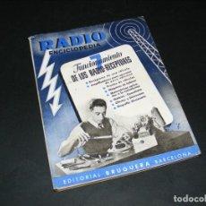 Radio antiche: RADIO ENCICLOPEDIA Nº7 - 1ª EDICIÓN (1944) -FUNCIONAMIENTO DE LOS RADIORECEPTORES-VER FOTO SUMARIO. Lote 276619548