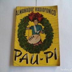 Radios antiguas: REVISTA ALMANAQUE RADIOFÓNICO PAU - PI 1954. Lote 277013133
