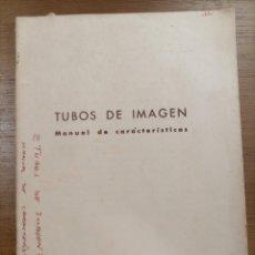 Radios antiguas: TUBOS DE IMAGEN. MANUAL DE CARACTERÍSTICAS. MINIVATT PRODUCTOS ELECTRONICOS COPRESA. 1963. Lote 277699308