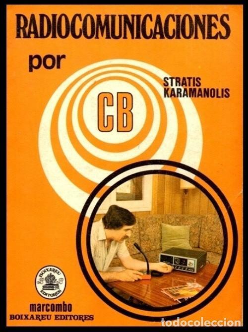 RADIO. COMUNICACIONES POR CB. BANDA CIUDADANA. STRATIS KARAMANOLIS. MARCOMBO 1983. (Radios, Gramófonos, Grabadoras y Otros - Catálogos, Publicidad y Libros de Radio)