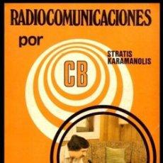 Radios antiguas: RADIO. COMUNICACIONES POR CB. BANDA CIUDADANA. STRATIS KARAMANOLIS. MARCOMBO 1983.. Lote 278446358