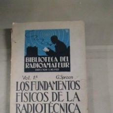 Rádios antigos: 1926. LOS FUNDAMENTOS FÍSICOS DE LA RADIOTÉCNICA VOL. 1 - G. SPREEN. LUIS GILI.. Lote 279504803