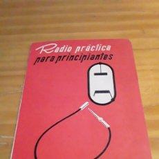 Radios antiguas: RADIO PRACTICA PARA PRINCIPIANTES.PARANINFO.1964.84 PAGINAS.. Lote 283884788