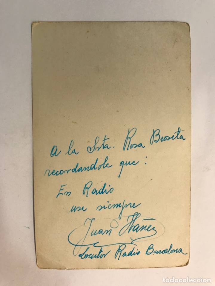 Radios antiguas: FOTOGRAFÍA JUAN IBAÑEZ, Locutor de Radio Barcelona. Autógrafo original con dedicatoria (h.1950?) - Foto 2 - 289743618