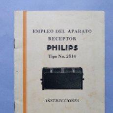 Radios antiguas: MANUAL INSTRUCCIONES DE USO APARATO RECEPTOR MARCA PHILIPS TIPO Nº 2514. Lote 293946423
