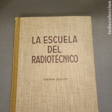 Radios antiguas: LA ESCUELA DEL RADIOTECNICO TERCERA EDICIÓN LABOR. Lote 295876313
