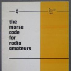 Radios antiguas: THE MORSE CODE FOR RADIO AMATEURS. Lote 295947643