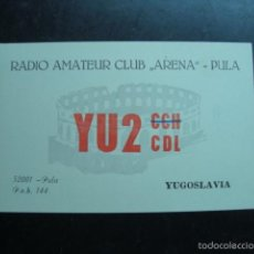 Radios antiguas: TARJETA POSTAL QSL RADIOAFICIONADOS 1972, PULA, YUGOSLAVIA - RADIO AMATEUR CLUB ARENA. Lote 57611216