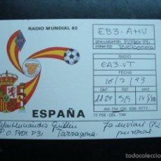 Radios antiguas: TARJETA POSTAL QSL RADIOAFICIONADOS 1983, MUNDIAL FUTBOL 1982 ESPAÑA, TARRAGONA. Lote 57669577