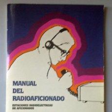 Radios antiguas: MANUAL DEL RADIOAFICIONADO - ESTACIONES RADIOELECTRICAS DE AFICIONADOS - 1982. Lote 80534093