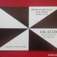 Radios antiguas: POSTAL TYPE POST CARD QSL RADIOAFICIONADOS RADIO AMATEUR GRUPPO RADIO ITALIA ALFA TANGO CEUTA VER FO. Lote 160230974