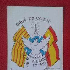 Radios antiguas: POSTAL TYPE POST CARD QSL RADIOAFICIONADOS RADIO AMATEUR SPAIN ESPAÑA CATALUÑA VILANOVA I LA GELTRÚ . Lote 160712618