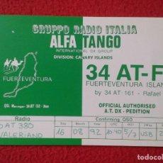 Radios antiguas: POSTAL POST CARD QSL RADIOAFICIONADOS RADIO AMATEUR GRUPPO ALFA TANGO ITALIA FUERTEVENTURA CANARIAS . Lote 168255252