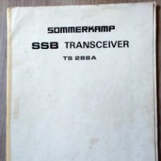 Radios antiguas: FOLLETO INSTRUCCIONES CARACTERISTICAS EMISORA RADIO SOMMERKAMP SSB TRANSCEIVER TS288A. Lote 169246064