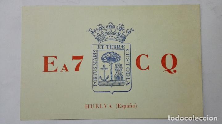 TARJETA RADIOAFICIONADO, EA-7-CQ, HUELVA, AÑOS 50 (Radios, Gramófonos, Grabadoras y Otros - Radioaficionados)