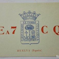 Radios antiguas: TARJETA RADIOAFICIONADO, EA-7-CQ, HUELVA, AÑOS 50. Lote 172550202