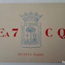 Radios antiguas: TARJETA RADIOAFICIONADO, EA-7-CQ, HUELVA. AÑOS 50. Lote 174023212