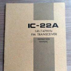 Radios antiguas: ELECTRONICA, RADIOAFICIONADOS, FOLLETO, MANUAL INSTRUCIONES EMISORA RADIO ICOM IC22A. Lote 178602591