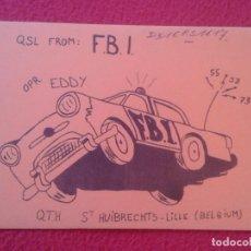 Radios antiguas: TARJETA TIPO POSTAL QSL RADIOAFICIONADOS RADIO AMATEUR BELGIUM FBI F.B.I POLICE CAR AUTO POLICÍA USA. Lote 188537238