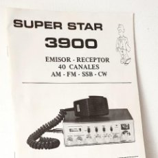 Radios antiguas: SUPER STAR 3900 EMISOR-RECEPTOR 40 CANALES AM - FM - SSB - CW *** MANUAL DE USO. Lote 197645266