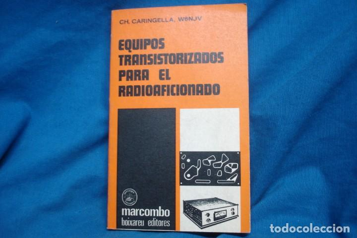 EQUIPOS TRANSISTORIZADOS PARA EL RADIOAFICIONADO - CH. CARINGELLA, W6NJV - MARCOMBO 1983 (Radios, Gramófonos, Grabadoras y Otros - Radioaficionados)