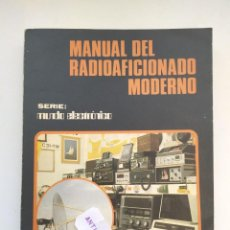 Radio antiche: LIBRO MANUAL DEL RADIOAFICIONADO MODERNO,SERIE MUNDO ELECTRONICO,EDITORIAL BOIXAREU-. Lote 231222605