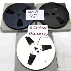 Fonógrafos y grabadoras de válvulas: CINTAS ALUMINIO METÁLICAS PARA MAGNETÓFONO 18 CMS - LOTE 45 - 3 CINTAS. Lote 261613065