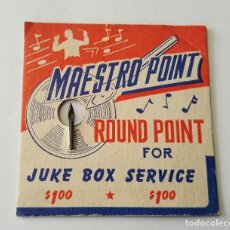 Gramófonos y gramolas: AGUJA DE GRAMOFONO O GRAMOLA ''MAESTRO POINT'' JUKE BOX MADE IN U.S.A.. Lote 95814667