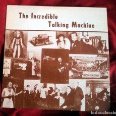 Gramófonos y gramolas: THE INCREDIBLE TALKING MACHINE: TOMAS A. EDISON -RARISIMO LP DE VINILO U.S.A- COLECCIONISTAS. Lote 155961138