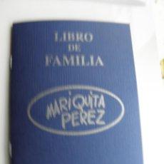 Reediciones Muñecas Españolas: LIBRO DE FAMILIA DE LA MUÑECA MARIQUITA PÉREZ, SIN ESTRENAR. Lote 45190936