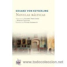 Relatos y Cuentos: NARRATIVA. NOVELA. NOVELAS BÁLTICAS - EDUARD VON KEYSERLING. Lote 42161778