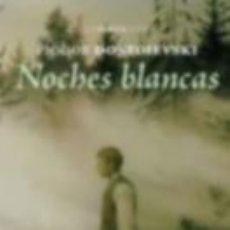 Relatos y Cuentos: NARRATIVA CORTA. CUENTOS. RELATOS. NOCHES BLANCAS - FIÓDOR DOSTOIEVSKI. Lote 45302621