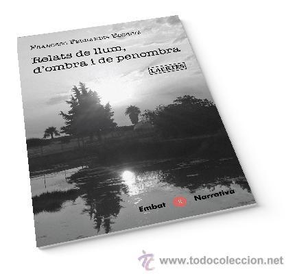 NARRATIVA. RELATS DE LLUM, D'OMBRA I DE PENOMBRA - FRANCESC FERRANDIS ESCRIVÀ (Libros Nuevos - Literatura - Relatos y Cuentos)
