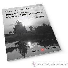Relatos y Cuentos: NARRATIVA. RELATS DE LLUM, D'OMBRA I DE PENOMBRA - FRANCESC FERRANDIS ESCRIVÀ. Lote 45690641