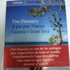 Relatos y Cuentos: A PIE POR NUEVA GUINEA E IRIAN JAYA . (TIM FLANNERY). Lote 100112615