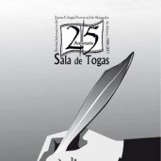 Relatos y Cuentos: 25 ANIVERSARIO DE SALA DE TOGAS PREMIOS DE RELATO CORTO VARIOS AUTORES EDITORIAL ARRÁEZ EDITORES. . Lote 52786471