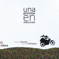 Relatos y Cuentos: UNA PRINCESA EN MOTOCICLETA. ILL. CARLOS VELÁZQUEZ . ZARAGOZA: APILA, 2008. PRIMERA EDICIÓN. 25X23.. Lote 53302589