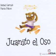 books - JUANITO EL OSO. ill. María Felices . Zaragoza: Apila, 2009. Primera edición. 25x23. Cartoné. Álbum I - 53302648