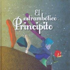 Relatos y Cuentos: EL ESTRAMBOTICO PRINCIPITO. A CORUÑA : BULULÚ , 2013. PRIMERA EDICIÓN. 24X34. CARTONÉ. ÁLBUM ILUSTRA. Lote 53302746