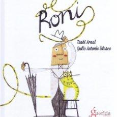 Relatos y Cuentos: RONI. ILL. JULIO ANTONIO BLASCO. SALAMANCA: LA GUARIDA , 2015. PRIMERA EDICIÓN. 21.5X24.5. CARTONÉ. . Lote 53302963