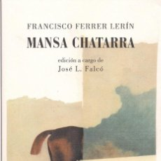 Relatos y Cuentos: FRANCISCO FERRER LERÍN : MANSA CHATARRA. (EDICIÓN A CARGO DE J. L. FALCÓ. ED. JEKYLL & JILL, 2014). Lote 70037809