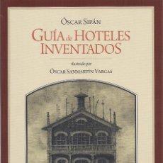 Relatos y Cuentos: ÓSCAR SIPÁN : GUÍA DE HOTELES INVENTADOS. ILUSTRACIONES DE ÓSCAR SANMARTÍN. (CÁCERES, 2016). Lote 70038141