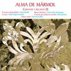 Relatos y Cuentos: ALMA DE MÁRMOL. CUENTOS Y RELATOS (I) 5 RELATOS. ED ARRÁEZ EDITORES COLECCIÓN NARRADORES ALMERIENSES. Lote 81437724