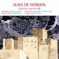 Relatos y Cuentos: ALMA DE MÁRMOL. CUENTOS Y RELATOS (II) EDITORIAL ARRÁEZ EDITORES COLECCIÓN NARRADORES ALMERIENSES. Lote 81446756