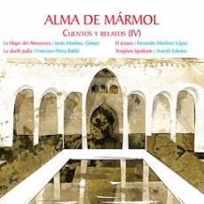 books - ALMA DE MÁRMOL. CUENTOS Y RELATOS (IV) Editorial Arráez. Colección Narradores almerienses - 81453576