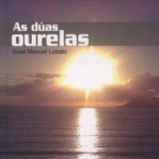 Relatos y Cuentos: LOBATO, XOSÉ MANUEL. AS DÚAS OURELAS. S.L.: A.C. MESTRE MANUEL GACIO, 2013. Lote 89005300