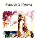 Relatos y Cuentos: RAICES DE LA MEMORIA- 10 RELATOS- INSPIRADOS EN EL MEDITERRÁNEO-. Lote 89851672